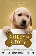Bailey's Story: A Puppy Tale [Hardcover] Cameron, W. Bruce image 2