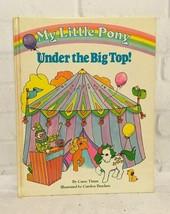 Vintage My Little Pony Under the Big Top 1985 Childrens Book - $59.28