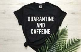 Quarantine and Caffeine Shirt, Coffee T-shirt, Women's Shirts, Tops and ... - $14.99