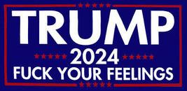 Trump 2024 F*ck Your Feelings Blue Vinyl Decal Bumper Sticker - $6.99