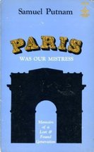 Paris Was Our Mistress: Memoirs of a Lost & Found Generation (Arcturus B... - $23.75