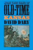 More True Tales of Old-Time Kansas - $9.95