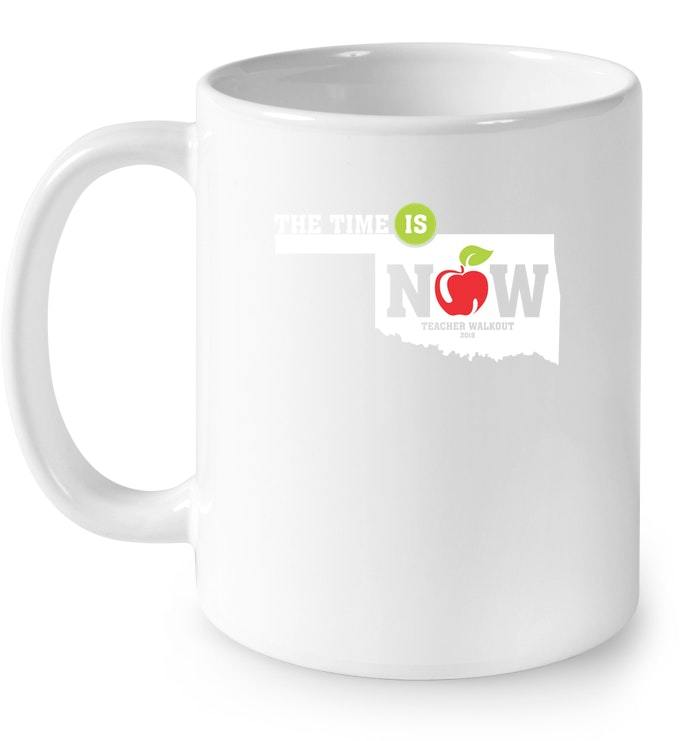 Kids Oklahoma Teacher Protest Walkout The Time is Now Gift Coffee Mug