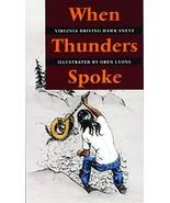 When Thunders Spoke [Paperback] Virginia Driving Hawk Sneve and Oren Lyons - $5.78