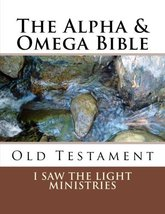 The Alpha & Omega Bible: Old Testament [Paperback] [Dec 06, 2016] I Saw ... - $8.93