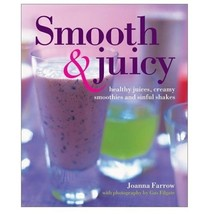 Smooth and Juicy Healthy Juices Creamy Smoothies Sinful Shakes Joanna Fa... - $7.22