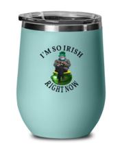 St Patrick's Day Wine Glass I'm So IRISH Right Now Bernie Sanders Teal-WG  - $25.95