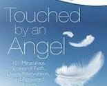 Chicken Soup for the Soul: Touched by an Angel: 101 Miraculous Stories of Faith,