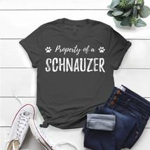 Schnauzer Property Dog Mom T- Shirt Birthday Funny Ideas Gift Vintage - $15.99+