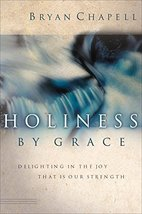 Holiness by Grace: Delighting in the Joy That Is Our Strength [Jul 01, 2... - $4.97