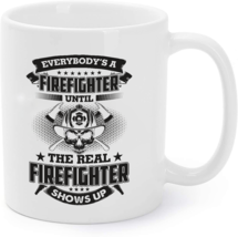 Until The Real Firefighter Shows Up - Firefighter Gift Coffee Mug - $16.95
