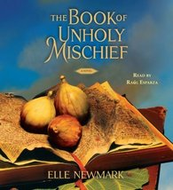 The Book of Unholy Mischief: A Novel [Dec 30, 2008] Newmark, Elle and Es... - $4.93