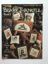 Leisure Arts  Beary Thankful Book 2 Cross Stitch Leaflet 2722 Jane Chandler - $4.94