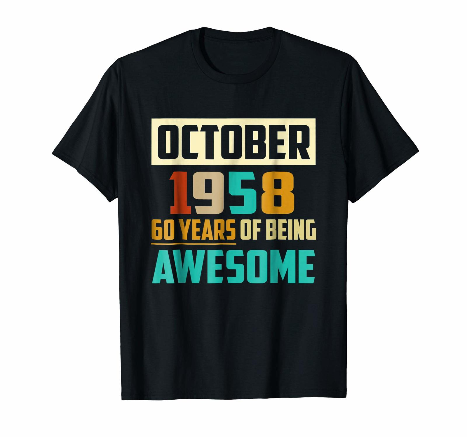 Uncle Shirts -   Birthday October 1958 - 60 Years Of Being Awesome T Shirt Men