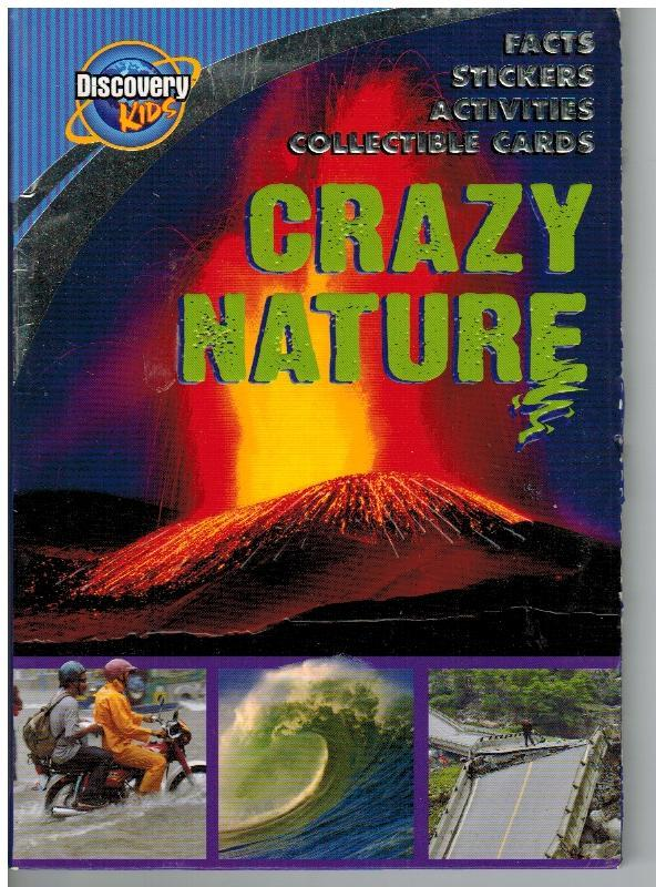 Crazy Nature by Sue Unstead Copyright 2009 Discovery Communications (NoStickers)