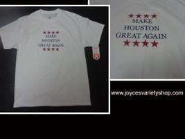 MAKE HOUSTON GREAT AGAIN T-Shirt NWT SZ Large Hanes - $10.99