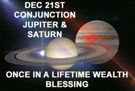 Dec 21ST Jupiter Saturn Conjunction Extreme Wealth Blessings Magick Witch Cassi - $137.77