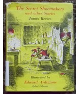 The Secret Shoemakers and other Stories by James Reeves and Edward Ardiz... - $2.50