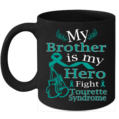 Tourette syndrome coffee mug Fight Teal Ribbon for my Brother