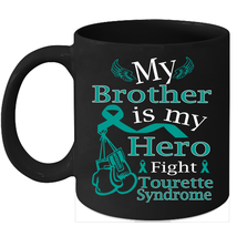Tourette syndrome coffee mug Fight Teal Ribbon for my Brother - $15.95