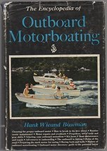 The Encyclopedia of Outboard Motoring [Hardcover] [Jan 01, 1955] Bowman,... - $74.25