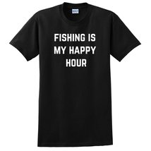 Fishing is my happy hour T Shirt - $12.50