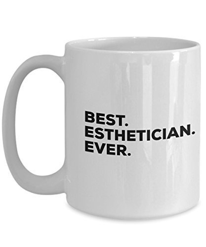 Best Esthetician Ever Mug - Coffee Cup - Esthetician Gifts - Thank You Appreciat