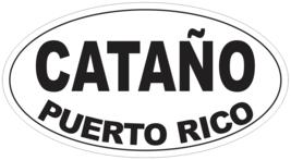 Catano Puerto Rico Oval Bumper Sticker or Helmet Sticker D4101 - $1.39+
