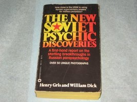 The New Soviet Psychic Discoveries: A First-Hand Report on the Startling Breakth