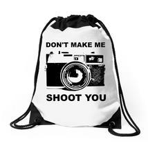 Don't Make Me Shoot You Drawstring Bags - $31.00