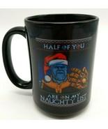 Thanos Infinity Gauntlet Holiday Christmas Mug Half Of You On My Naughty... - $24.18