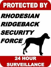 Protected by Rhodesian Ridgeback Dog Security Force 24 Hour Dog Sign SP1763 - $7.87