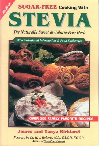 Primary image for Sugar-Free Cooking With Stevia: The Naturally Sweet & Calorie-Free Herb  (Revise