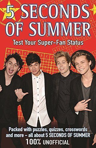 5 SECONDS OF SUMMER: TEST YOUR SUPER-FAN STATUS By Stewart Allan NEW