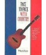 Face to Face With Country: A Diary of Interviews With Country Superstars... - $16.68
