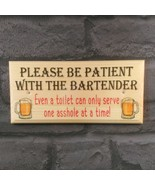 Be Patient With Bartender Sign, Pub Bar Toilet Plaque Gift Man Funny Rud... - $12.35