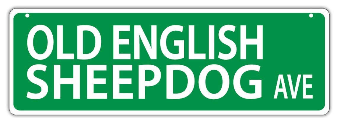 Primary image for Plastic Street Signs: OLD ENGLISH SHEEPDOG AVENUE (SHEEP DOG) | Dogs