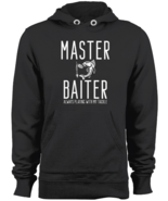 Master Baiter Always Playing With My Tackle Pullover Hoodie Fishing Swea... - $43.95