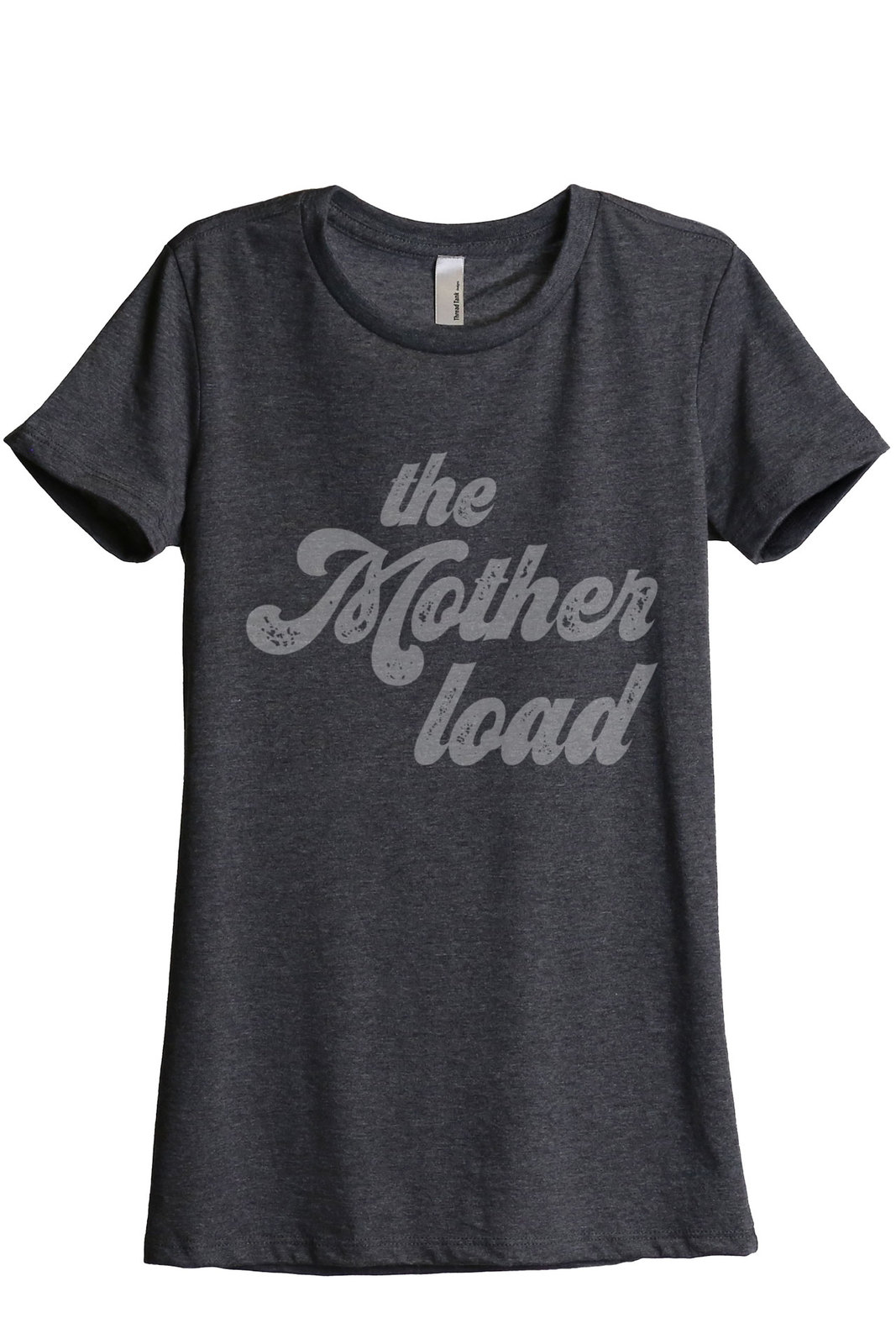 Thread Tank The Mother Load Women's Relaxed T-Shirt Tee Charcoal Grey