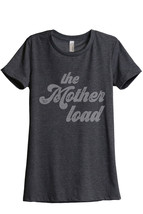 Thread Tank The Mother Load Women's Relaxed T-Shirt Tee Charcoal Grey - $24.99+