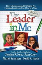 The Leader in Me: How Schools Around the World Are Inspiring Greatness, One Chil image 2