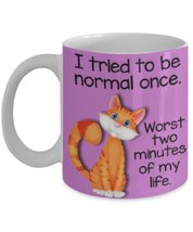 I Tried To Be Normal Once. Worst Two Minutes Of My Life.Funny Cute Cat Purple... - $15.99
