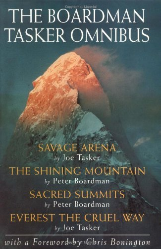 The Boardman Tasker Omnibus: Savage Arena, the Shining Mountain, Sacred Summits,