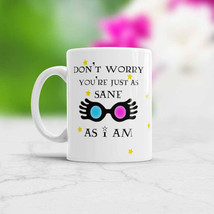 Luna Lovegood quote mug Don't worry You're just as sane as I am Harry Po... - €10,52 EUR