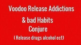 RELEASE ADDICTIONS & BAD HABITS  VOODOO BLACK MAGICK HAITIAN  MEDICINE R... - $19.00