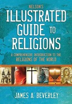 Nelson's Illustrated Guide to Religions: A Comprehensive Introduction to the Rel image 2