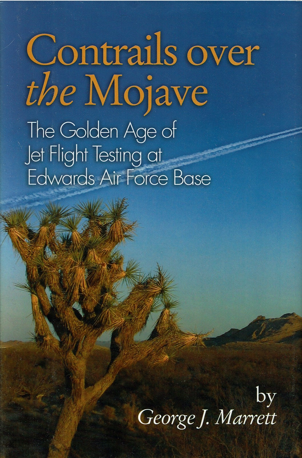 Contrails Over the Mojave, Golden Age of Jet Flight Testing at Edwards AF Base
