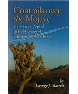 Contrails Over the Mojave, Golden Age of Jet Flight Testing at Edwards A... - $19.99
