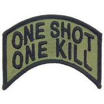SNIPER ARMY MARINE CORPS ONE SHOT ONE KILL EMBROIDERED MILITARY OD  PATCH - $15.33