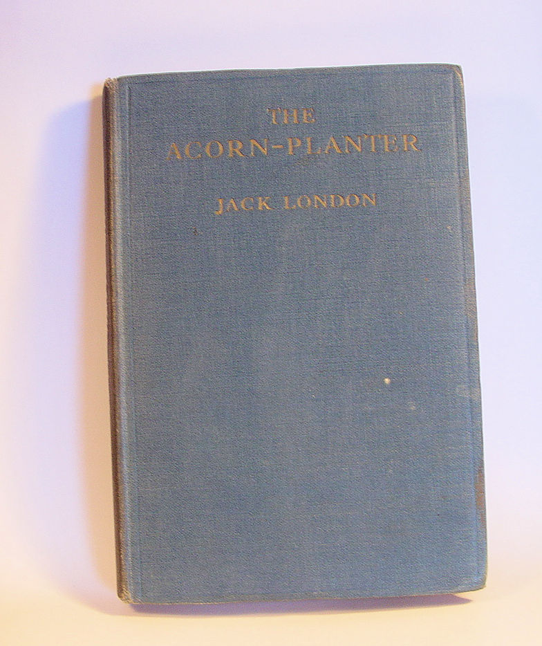 The Acorn-Planter Jack London 1916